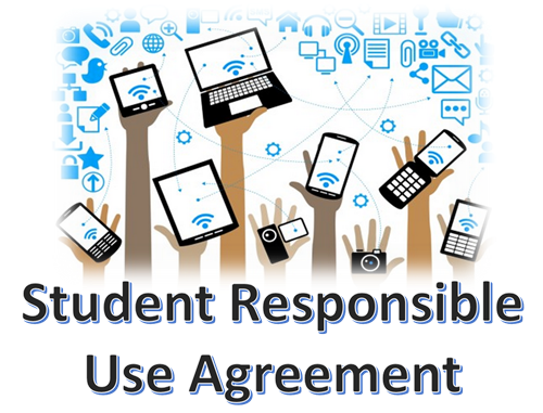 Student Technology Agreements Student Responsible Use Agreement